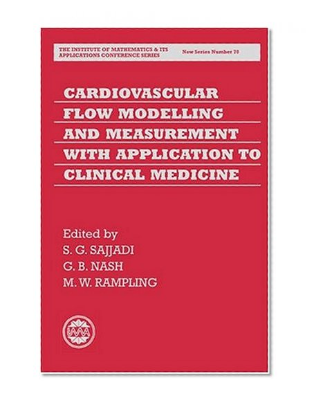 Book Cover Cardiovascular Flow Modelling and Measurement with Application to Clinical Medicine (Institute of Mathematics and its Applications Conference Series)