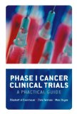 Book Cover Phase I Cancer Clinical Trials: A Practical Guide