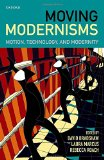 Book Cover Moving Modernisms: Motion, Technology, and Modernity