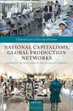 Book Cover National Capitalisms, Global Production Networks: Fashioning the Value Chain in the UK, US, and Germany