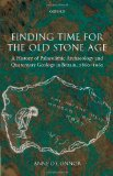 Book Cover Finding Time for the Old Stone Age: A History of Palaeolithic Archaeology and Quaternary Geology in Britain, 1860-1960