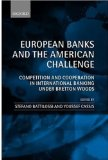 Book Cover European Banks and the American Challenge: Competition and Cooperation in International Banking Under Bretton Woods