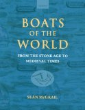 Book Cover Boats of the World: From the Stone Age to Medieval Times