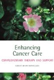 Book Cover Enhancing Cancer Care: Complementary Therapy and Support