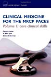 Book Cover OST: Clinical Medicine for the MRCP PACES: Volume 1: Core Clinical Skills (Oxford Speciality Training)