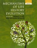 Book Cover Mechanisms of Life History Evolution: The Genetics and Physiology of Life History Traits and Trade-Offs