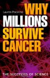 Book Cover Why Millions Survive Cancer: The Successes of Science
