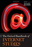 Book Cover The Oxford Handbook of Internet Studies (Oxford Handbooks in Business and Management)