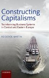Book Cover Constructing Capitalisms: Transforming Business Systems in Central and Eastern Europe