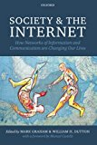 Book Cover Society and the Internet: How Networks of Information and Communication are Changing Our Lives