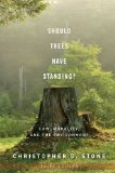 Book Cover Should Trees Have Standing?: Law, Morality, and the Environment