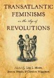 Book Cover Transatlantic Feminisms in the Age of Revolutions