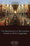 Book Cover Mechanisms of Atmospheric Oxidation of the Oxygenates