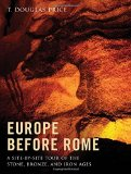 Book Cover Europe before Rome: A Site-by-Site Tour of the Stone, Bronze, and Iron Ages