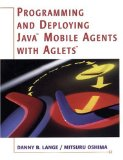 Book Cover Programming and Deploying Java¿ Mobile Agents with Aglets¿