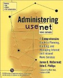 Book Cover Administering Usenet News Servers: A Comprehensive Guide to Planning, Building, and Managing Internet and Intranet News Services
