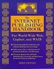 Book Cover The Internet Publishing Handbook: For World-Wide Web, Gopher, and Wais