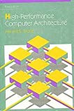 Book Cover High Performance Computer Architecture (3rd Edition) (Addison-Wesley Series in Electrical & Computer Engineering)