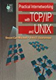 Book Cover Practical Internetworking with TCP/IP and UNIX(R)