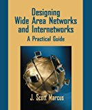 Book Cover Designing Wide Area Networks and Internetworks: A Practical Guide: A Practical Guide
