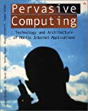 Book Cover Pervasive Computing: Technology and Architecture of Mobile Internet Applications
