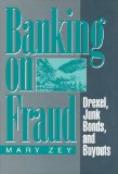 Book Cover Banking on Fraud: Drexel, Junk Bonds, and Buyouts (Social Institutions and Social Change)