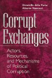 Book Cover Corrupt Exchanges: Actors, Resources, and Mechanisms of Political Corruption (Social Problems and Social Issues)