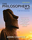 Book Cover The Philosopher's Way: Thinking Critically About Profound Ideas (MyThinkingLab Series)
