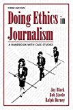 Book Cover Doing Ethics in Journalism: A Handbook With Case Studies