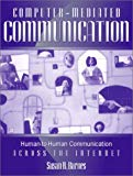 Book Cover Computer-Mediated Communication: Human-to-Human Communication Across the Internet