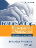 Book Cover Feature Writing for Newspapers and Magazines: The Pursuit of Excellence (6th Edition)