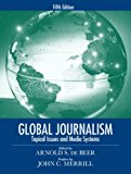 Book Cover Global Journalism: Topical Issues and Media Systems (5th Edition)
