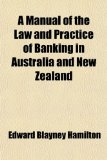 Book Cover A Manual of the Law and Practice of Banking in Australia and New Zealand
