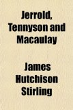 Book Cover Jerrold, Tennyson and Macaulay; With Other Critical Essays