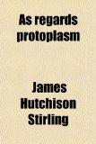 Book Cover As Regards Protoplasm