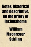 Book Cover Notes, Historical and Descriptive, on the Priory of Inchmahome; With Introductory Verses, and Appendix of Original Papers