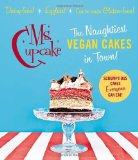 Book Cover Ms. Cupcake: The Naughtiest Vegan Cakes in Town!