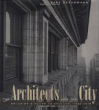 Book Cover The Architects and the City: Holabird & Roche of Chicago, 1880-1918 (Chicago Architecture and Urbanism)