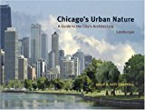 Book Cover Chicago's Urban Nature: A Guide to the City's Architecture + Landscape