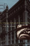 Book Cover The Chicago School of Architecture: A History of Commercial and Public Building in the Chicago Area, 1875-1925