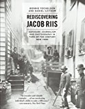 Book Cover Rediscovering Jacob Riis: Exposure Journalism and Photography in Turn-of-the-Century New York
