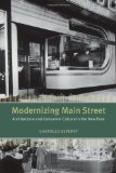 Book Cover Modernizing Main Street: Architecture and Consumer Culture in the New Deal (Center for American Places - Center Books on American Places)
