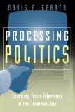 Book Cover Processing Politics: Learning from Television in the Internet Age (Studies in Communication, Media, and Public Opinion)