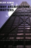 Book Cover Why Architecture Matters: Lessons from Chicago