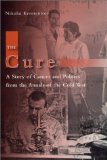 Book Cover The Cure: A Story of Cancer and Politics from the Annals of the Cold War