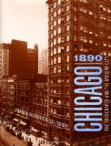 Book Cover Chicago 1890: The Skyscraper and the Modern City (Chicago Architecture and Urbanism)