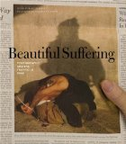 Book Cover Beautiful Suffering:  Photography and the Traffic in Pain
