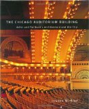 Book Cover The Chicago Auditorium Building: Adler and Sullivan's Architecture and the City (Chicago Architecture and Urbanism)