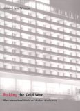 Book Cover Building the Cold War: Hilton International Hotels and Modern Architecture