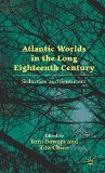 Book Cover Atlantic Worlds in the Long Eighteenth Century: Seduction and Sentiment